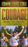 Courage: Building The Character Of A Champion