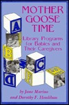 Mother Goose Time: Library Programs for Babies and Their Caregivers