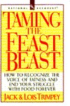 Taming the Feast Beast: How to Recognize the Voice of Fatness and End Your Struggle With Food Forever (Rational Recovery Systems)