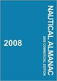 Nautical Almanac 2008 Commercial Edition (Nautical Almanac