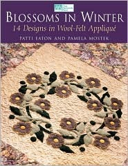 Blossoms in Winter: 16 Designs in Wool Felt Applique Print on Demand Edition