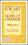 Hopes and Fears for Art & Signs of Change by William Morris