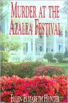 Murder at the Azalea Festival (Magnolia Mysteries, #3)