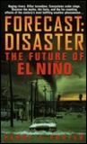 Forecast: Disaster: The Future of El Nino
