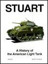Stuart: A History of the American Light Tank, Volume 1