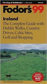 Ireland '99: The Complete Guide with Dublin Walks, Country Drives, Celtic Sites, Golf, and Sh opping