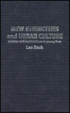 New Ethnicities And Urban Culture: Racisms And Multiculture In Young Lives