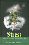 Stress: Climbing Out of Its Pits with God