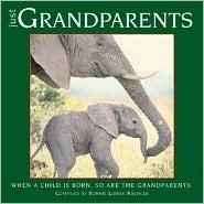 Just Grandparents: When a Child Is Born, So Are the Grandparents