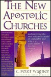 The New Apostolic Churches: How the Holy Spirit is Moving in the Church to Fulfill the Greatcommission