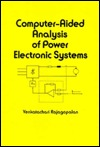 Computer-Aided Analysis of Power Electronic Systems
