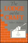 Lodge And The Craft by Rollin C. Blackmer