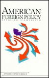 American Foreign Policy: Opposing Viewpoints