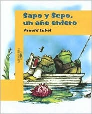 Sapo Y Sepo, Un Ano Entero/ Frog And Toad All Year