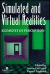 Simulated and Virtual Realities