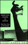 Addiction, Change and Choice by Vince Fox