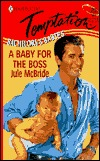 A Baby for the Boss (Bachelors & Babies, Book 5) (Harlequin Temptation #761)