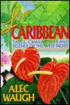 Love and the Caribbean: Tales, Characters and Scenes of the West Indies