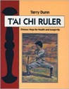 T'ai Chi Ruler: Chinese Yoga for Health and Longevity
