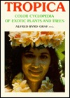 Tropica: Color Encyclopedia of Exotic Plants and Trees from the Tropics