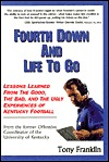 Fourth Down and Life to Go: Lessons Learned from the Good, the Bad, and the Ugly Experiences of Kentucky Football
