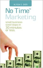 No Time Marketing: Small Business-sized Steps in 30 Minutes or Less