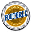 The History of Football (History of Sports)