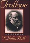 Trollope: A Biogr...
