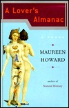 A Lover's Almanac by Maureen Howard