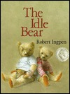 The idle bear by Robert Ingpen