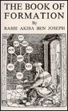 The Book Of Formation (Sepher Yetzirah Including:  The 32 Paths Of Wisdom, Their Correspondence With The Hebrew Alphabet And The Tarot Symbols)