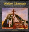 Waldo's Mountain: A Brief History of a Small Elevation