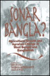 Sonar Bangla?: Agricultural Growth and Agrarian Change in West Bengal and Bangladesh