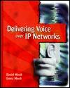 Delivering Voice Over IP Networks