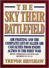 The Sky Their Battlefield: The Complete List of Allied Air Casualties from Enemy Action in Wwi