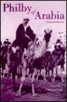Philby of Arabia by Elizabeth Monroe