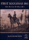 First Manassas 1861: The Battle of Bull Run: With visitor information