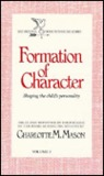 Formation of Character (Original Homeschooling #5)
