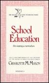 School Education: Developing A Curriculum (Original Homeschooling #3)