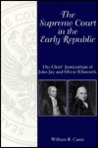 The Supreme Court in the Early Republic: The Chief Justiceships of John Jay and Oliver Ellsworth