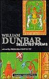 William Dunbar:  Selected Poems
