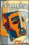 Francis by Joan Mueller