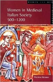Women in Medieval Italian Society 500-1200