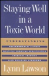 Staying Well in a Toxic World: Understanding Environmental Illness, Multiple Chemical Sensitivities, Chemical Injuries, and Sick Building Syndrome