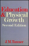 Education And Physical Growth: Implications Of The Study Of Children's Growth For Educational Theory And Practice