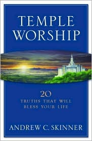 Temple Worship by Andrew C. Skinner