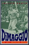 Dimaggio: The Last American Knight