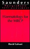 Haematology for the Mrcp: A Saunders Postgraduate Self-Assessment Edition