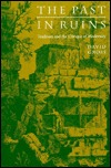 Ebook The Past in Ruins: Tradition and the Critique of Modernity by David Gross read!