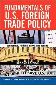 Fundamentals of U.S. Foreign Trade Policy: Economics, Politics, Laws, and Issues